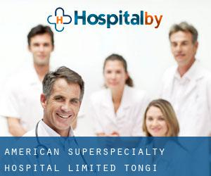 American SuperSpecialty Hospital Limited (Tongi)