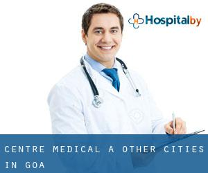 Centre médical à Other Cities in Goa