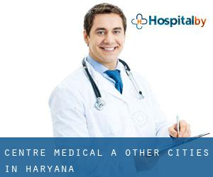 Centre médical à Other Cities in Haryana