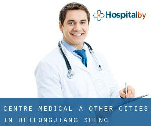 Centre médical à Other Cities in Heilongjiang Sheng