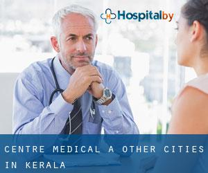 Centre médical à Other Cities in Kerala