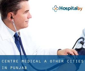 Centre médical à Other Cities in Punjab