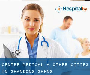 Centre médical à Other Cities in Shandong Sheng