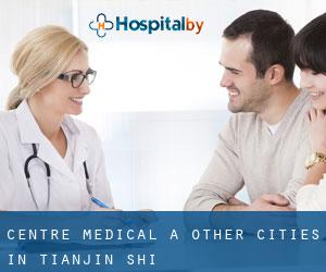 Centre médical à Other Cities in Tianjin Shi