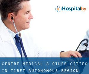Centre médical à Other Cities in Tibet Autonomous Region