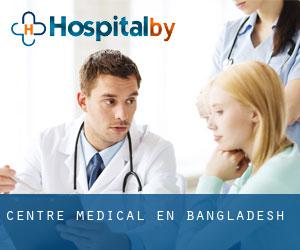 Centre médical en Bangladesh