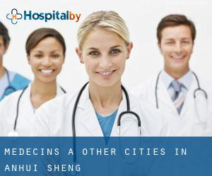 Médecins à Other Cities in Anhui Sheng