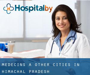Médecins à Other Cities in Himachal Pradesh