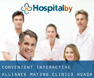 Convenient Interactive Alliance Matong Clinics (Huada)