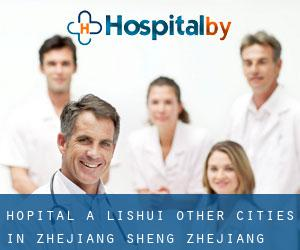 Hôpital à Lishui (Other Cities in Zhejiang Sheng, Zhejiang Sheng)