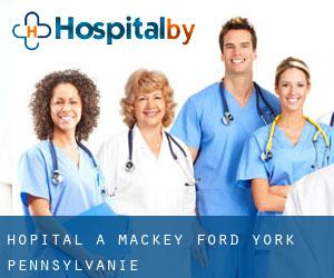 hôpital à Mackey Ford (York, Pennsylvanie)