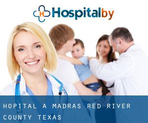 hôpital à Madras (Red River County, Texas)
