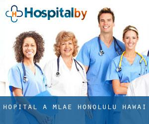 hôpital à Māla'e (Honolulu, Hawaï)