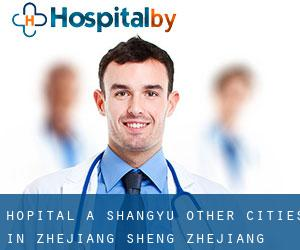 Hôpital à Shangyu (Other Cities in Zhejiang Sheng, Zhejiang Sheng)
