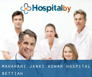 Maharani Janki Kuwar Hospital Bettiah