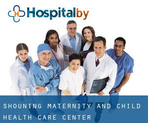 Shouning Maternity and Child Health Care Center
